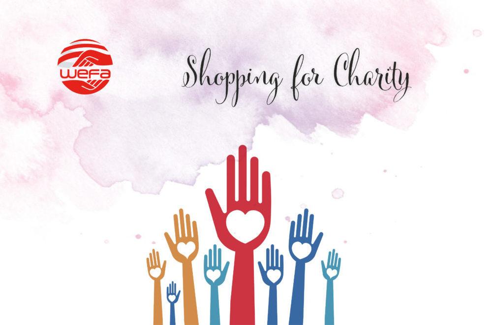 """WEFA Gönüllülerinin başlattığı """"Shopping for Charity"""" projesi ihtiyaç sahiplerine umut oluyor. Herhangi bir ürün satan hayırseverler kendi belirledikleri tarihler arasında yaptıkları satışlardan elde edilen gelirin belli bir kısmını WEFA'ya bağışlayarak """"Shopping for Charity"""" projesine destek veriyorlar. WEFA ile anlaşmalı mağaza ya da dükkânlardan alışveriş yapanlar böylelikle hem kendi ihtiyaçlarını karşılıyorlar hem de muhtaç coğrafyalardaki insanların ihtiyaçlarının giderilmesine katkı sağlıyorlar"""