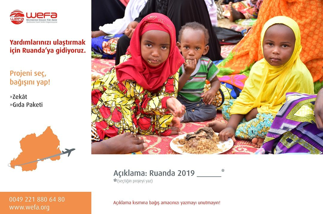 Afrika ülkelerini ziyaret etmeye devam eden WEFA Uluslararası İnsani Yardım Organizasyonu 20-27 Mart tarihleri arasında Ruanda'da olacak.