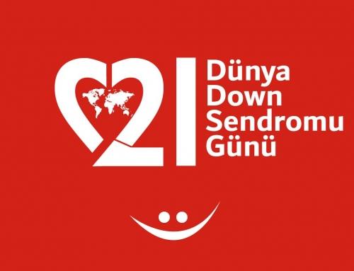 """21 Mart Dünya Down Sendromu Günü"" Mesajı"